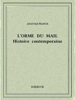 L'orme du Mail - France, Anatole - Bibebook cover