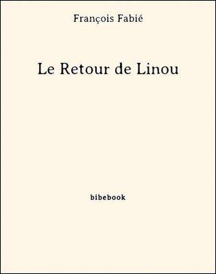 Le Retour de Linou - Fabié, François - Bibebook cover