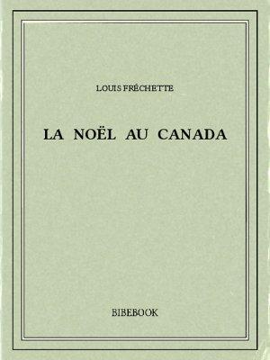 La Noël au Canada - Fréchette, Louis - Bibebook cover