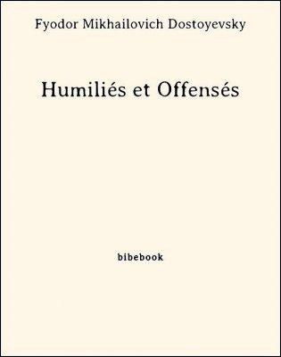 Humiliés et Offensés - Dostoyevsky, Fyodor Mikhailovich - Bibebook cover
