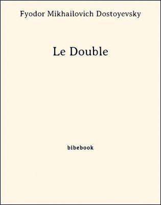 Le Double - Dostoyevsky, Fyodor Mikhailovich - Bibebook cover