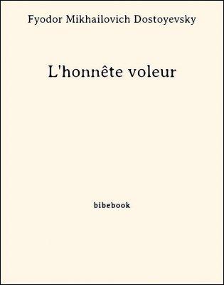 L'honnête voleur - Dostoyevsky, Fyodor Mikhailovich - Bibebook cover