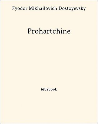 Prohartchine - Dostoyevsky, Fyodor Mikhailovich - Bibebook cover