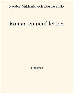 Roman en neuf lettres - Dostoyevsky, Fyodor Mikhailovich - Bibebook cover