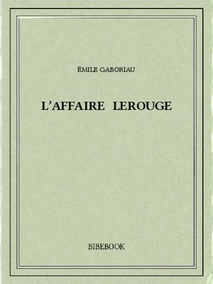 L'affaire Lerouge - Gaboriau, Émile - Bibebook cover