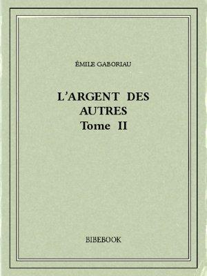 L'argent des autres II - Gaboriau, Émile - Bibebook cover