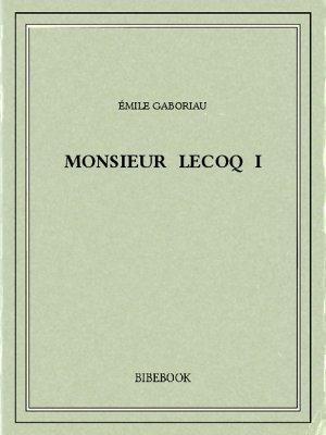 Monsieur Lecoq I - Gaboriau, Émile - Bibebook cover