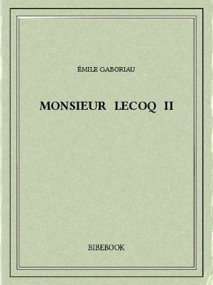 Monsieur Lecoq II - Gaboriau, Émile - Bibebook cover