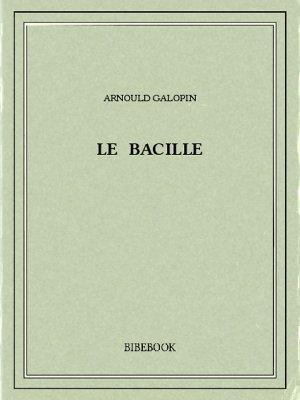 Le bacille - Galopin, Arnould - Bibebook cover