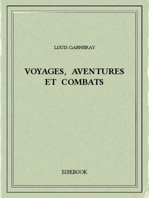 Voyages, aventures et combats - Garneray, Louis - Bibebook cover
