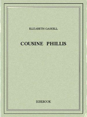 Cousine Phillis - Gaskell, Elizabeth - Bibebook cover