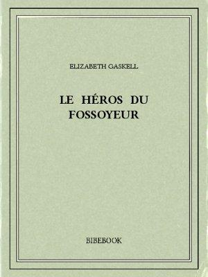Le héros du fossoyeur - Gaskell, Elizabeth - Bibebook cover