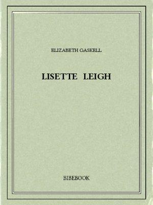 Lisette Leigh - Gaskell, Elizabeth - Bibebook cover