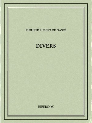 Divers - Gaspé, Philippe Aubert de - Bibebook cover