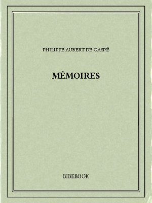 Mémoires - Gaspé, Philippe Aubert de - Bibebook cover