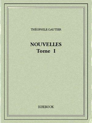 Nouvelles I - Gautier, Théophile - Bibebook cover