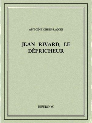 Jean Rivard, le défricheur - Gérin-Lajoie, Antoine - Bibebook cover