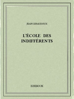 L'école des indifférents - Giraudoux, Jean - Bibebook cover