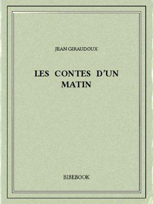 Les contes d'un matin - Giraudoux, Jean - Bibebook cover