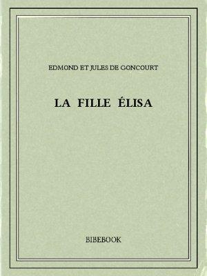 La fille Élisa - Goncourt, Edmond et Jules de - Bibebook cover