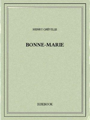 Bonne-Marie - Gréville, Henry - Bibebook cover