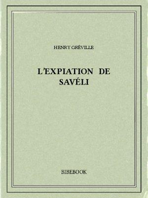 L'expiation de Savéli - Gréville, Henry - Bibebook cover