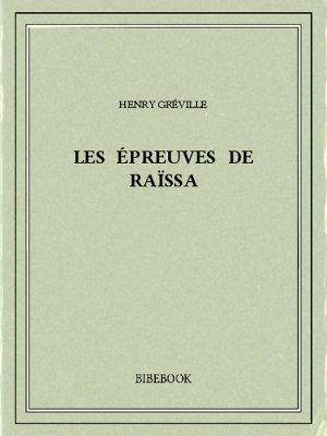 Les épreuves de Raïssa - Gréville, Henry - Bibebook cover