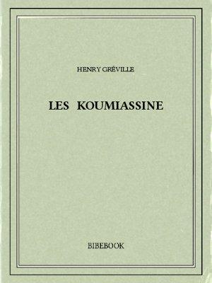 Les Koumiassine - Gréville, Henry - Bibebook cover