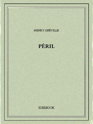 Péril - Gréville, Henry - Bibebook cover