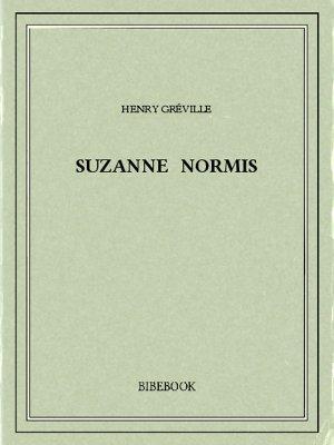 Suzanne Normis - Gréville, Henry - Bibebook cover