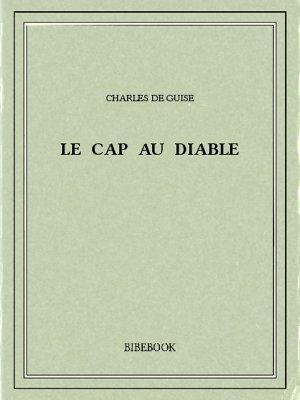 Le Cap au Diable - Guise, Charles de - Bibebook cover