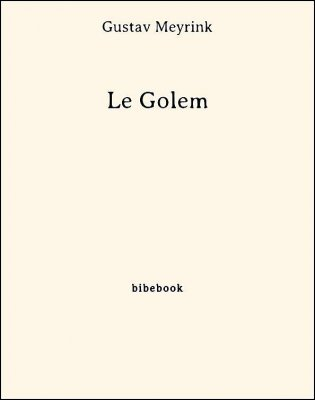 Le Golem - Meyrink, Gustav - Bibebook cover
