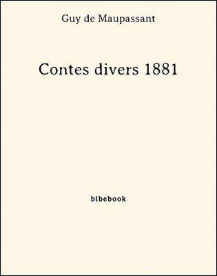 Contes divers 1881 - Maupassant, Guy de - Bibebook cover