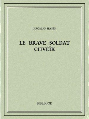 Le brave soldat Chvéïk - Hasek, Jaroslav - Bibebook cover