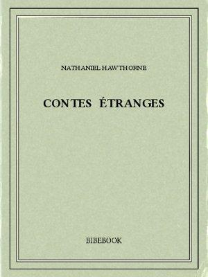 Contes étranges - Hawthorne, Nathaniel - Bibebook cover