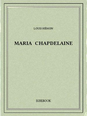 Maria Chapdelaine - Hémon, Louis - Bibebook cover