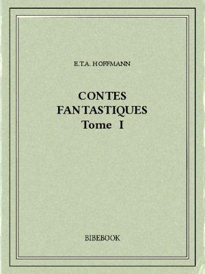 Contes fantastiques I - Hoffmann, E.T.A. - Bibebook cover