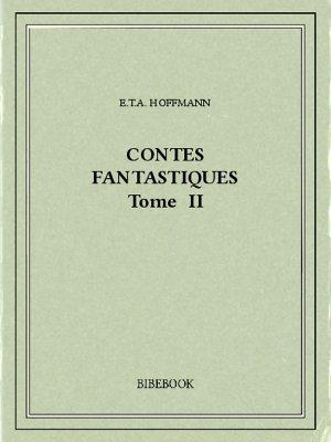 Contes fantastiques II - Hoffmann, E.T.A. - Bibebook cover