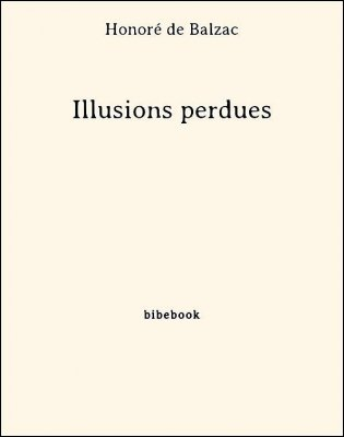 Illusions perdues - Balzac, Honoré de - Bibebook cover