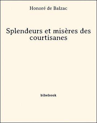Splendeurs et misères des courtisanes - Balzac, Honoré de - Bibebook cover