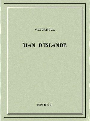 Han d'Islande - Hugo, Victor - Bibebook cover