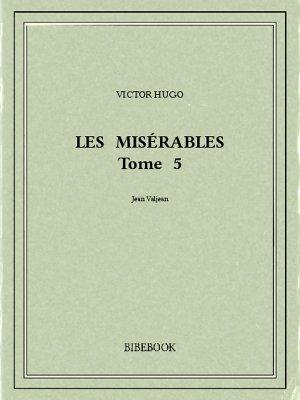Les Misérables 5 - Hugo, Victor - Bibebook cover