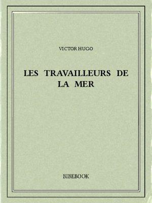 Les travailleurs de la mer - Hugo, Victor - Bibebook cover