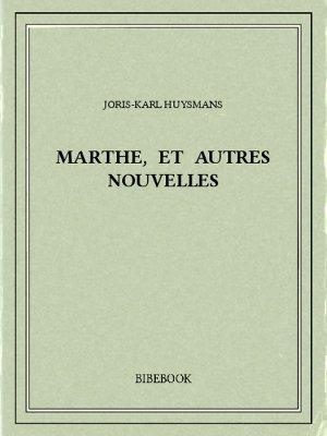 Marthe, et autres nouvelles - Huysmans, Joris-Karl - Bibebook cover