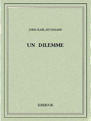 Un dilemme - Huysmans, Joris-Karl - Bibebook cover