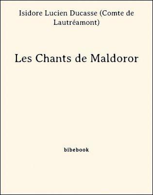 Les Chants de Maldoror - Ducasse (Comte de Lautréamont), Isidore Lucien - Bibebook cover