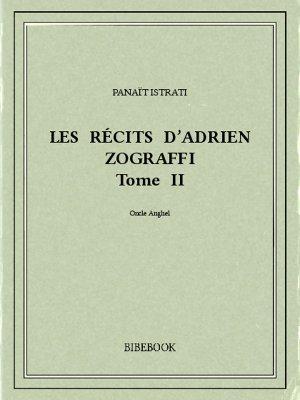 Les récits d'Adrien Zograffi II - Istrati, Panaït - Bibebook cover