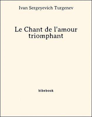Le Chant de l'amour triomphant - Turgenev, Ivan Sergeyevich - Bibebook cover