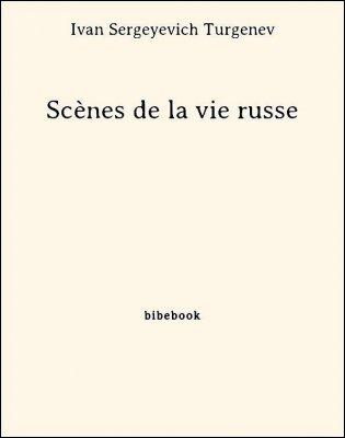 Scènes de la vie russe - Turgenev, Ivan Sergeyevich - Bibebook cover