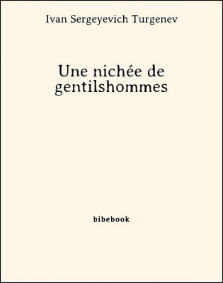 Une nichée de gentilshommes - Turgenev, Ivan Sergeyevich - Bibebook cover